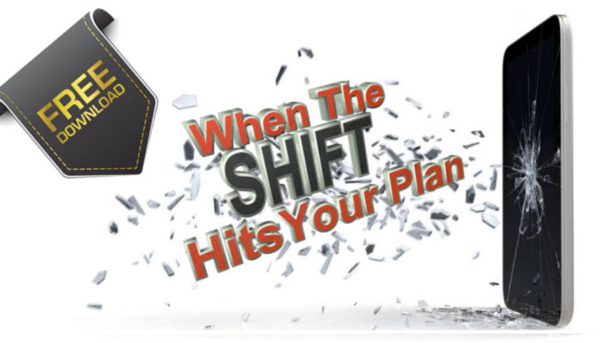 When the SHIFT Hits Your Plan