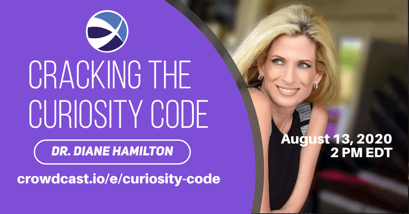 [WEBCAST] Cracking the Curiosity Code with Dr. Diane Hamilton