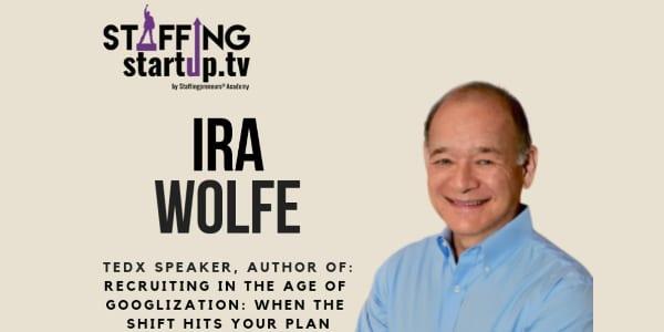 Staffing Startup TV Ira S Wolfe