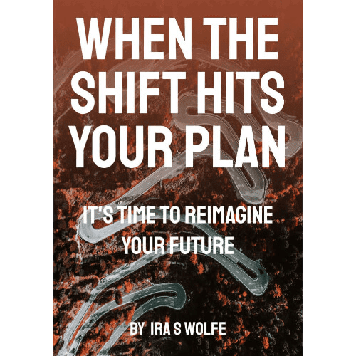 When the SHIFT HITS YOUR PLAN IRA S WOLFE