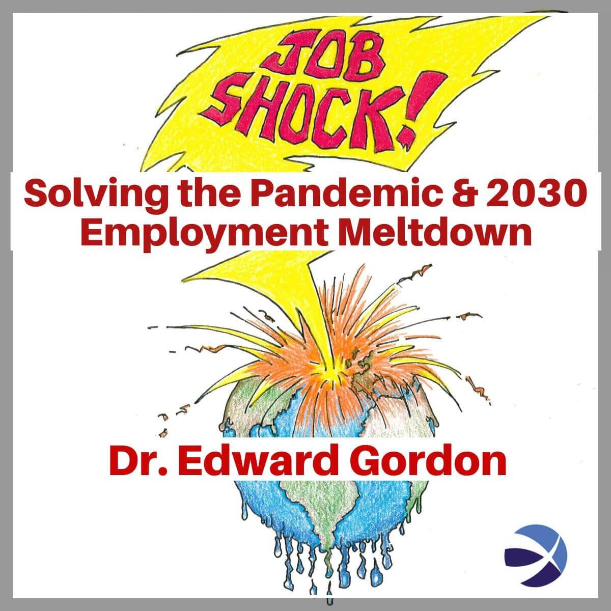 "The Gordon Report LIVE! | Renowned HCM Expert Warns Labor Markets Face Tsunami of ""Job Shock"" Waves Through 2030"