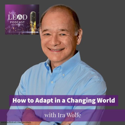 How to Adapt in a Changing World, Ira S Wolfe, Set to Lead Podcast
