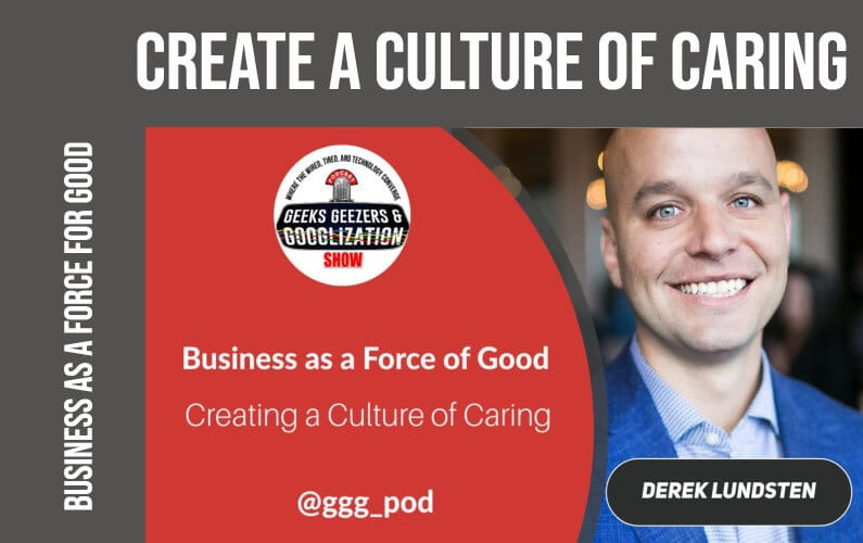 [PODCAST] Creating a Culture of Caring, Employee Well Being | Geeks Geezers Googlization