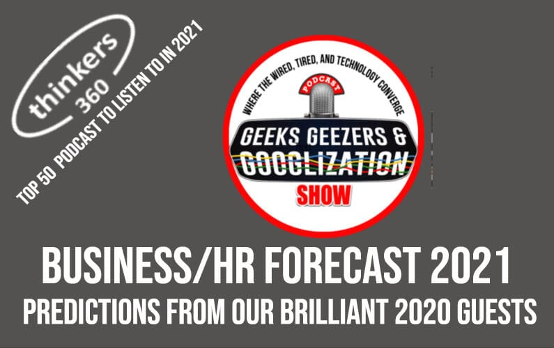 16 Business Experts Forecast The HR Year Ahead 2021| Geeks Geezers Googlization