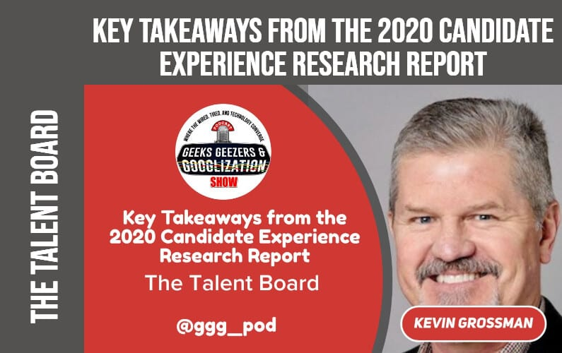 [PODCAST] Key Takeaways from the 2020 Candidate Experience Research Report   Geeks Geezers Googlization