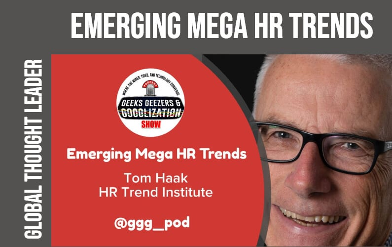 [PODCAST] Mega HR Trends: Ethical Leadership and Anti-Fragility   Geeks Geezers Googlization 4007
