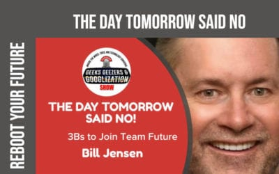 [PODCAST] The Day Tomorrow Said No, Join Team Future   Geeks Geezers Googlization 4012