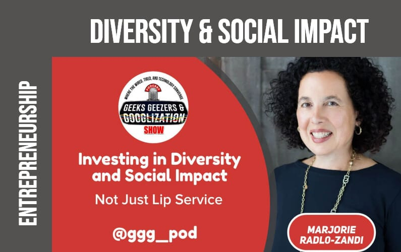 [PODCAST] Investing in Diversity and Social Impact   Geeks Geezers Googlization 4009