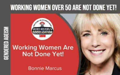 [PODCAST] Women Over 50 Are Not Done Yet   Geeks Geezers Googlization 4017