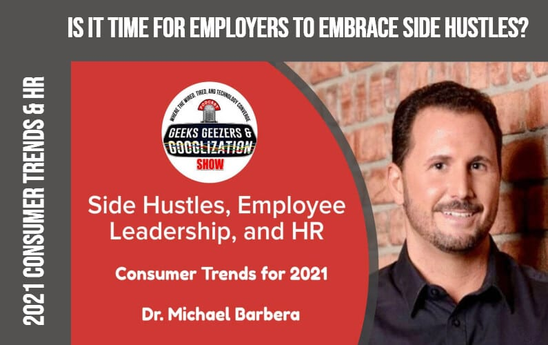 [PODCAST] Is It Time for Employers to Embrace the Side Hustle | Geeks Geezers Googlization 4015