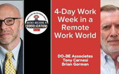 [PODCAST] 4-Day Work Week in a Remote Work World   Geeks Geezers Googlization 4014