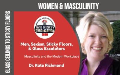 [PODCAST] Toxic Masculinity, Women at Work, Glass Cliffs   Geeks Geezers Googlization 4013