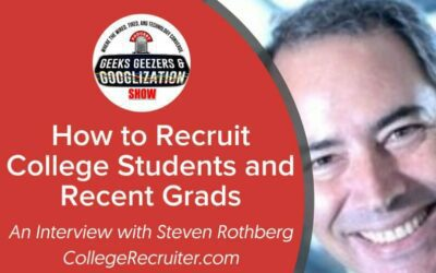 [PODCAST] Post-Pandemic Recruiting College Students and Recent Grads   Geeks Geezers Googlization 4023