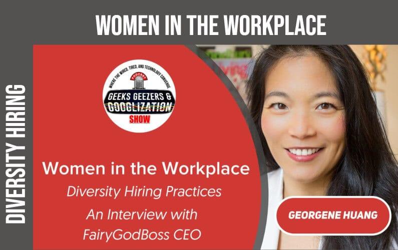 [PODCAST] Women in the Workplace, Diversity Hiring   Geeks Geezers Googlization 4021