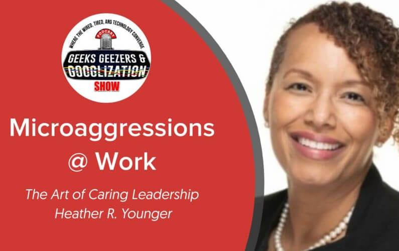 [PODCAST] Microagressions @Work | Geeks Geezers Googlization 4025