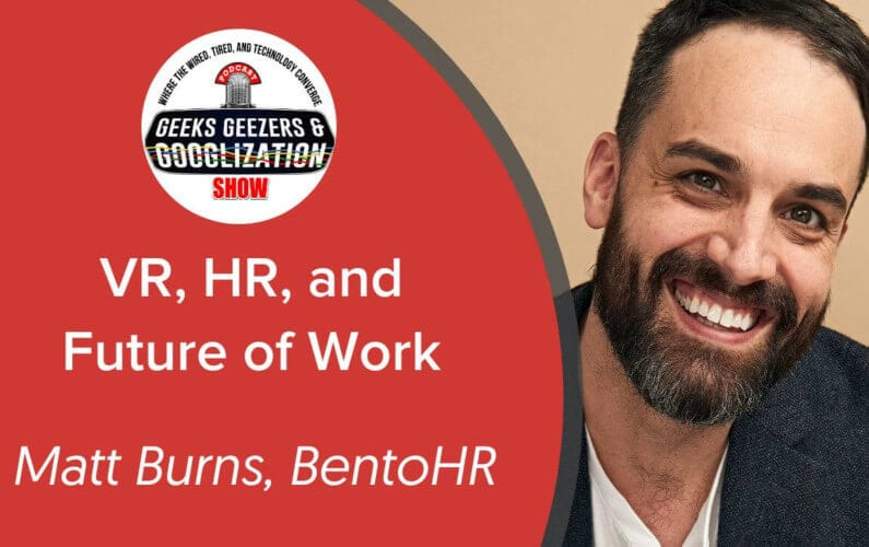 [PODCAST] Virtual Reality in HR, Stay Interviews | Geeks Geezers Googlization 4026