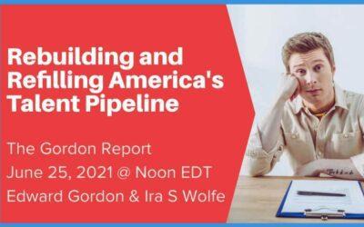[WEBINAR] Rebuilding and Refilling America's Talent Pipeline   The Gordon Report