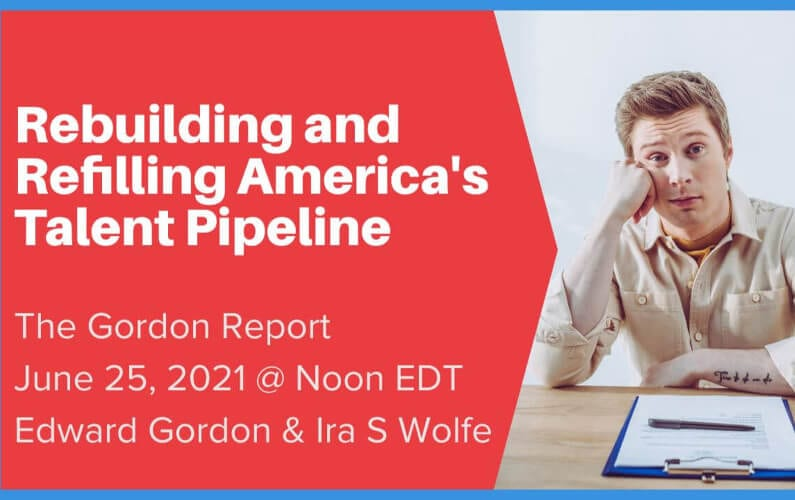 [WEBINAR] Rebuilding and Refilling America's Talent Pipeline | The Gordon Report