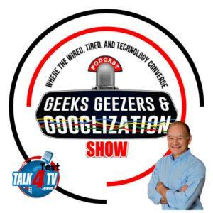 Geeks Geezers Googlization Podcast